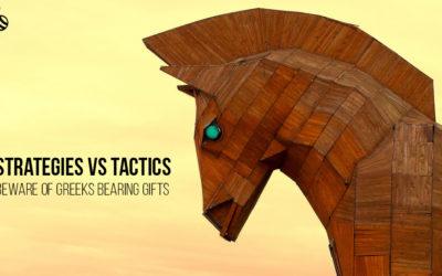 Strategies vs Tactics: Beware of Greeks Bearing Gifts