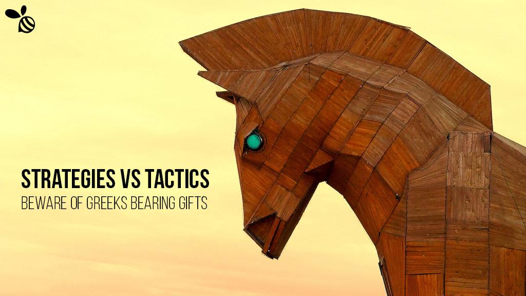 Strategies vs Tactics