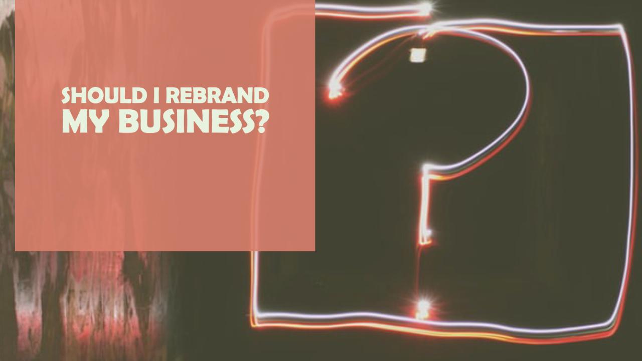 Should I Rebrand My Business?