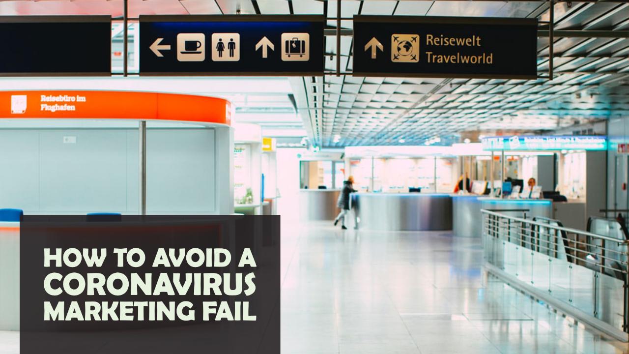 How to Avoid a Coronavirus Marketing Fail
