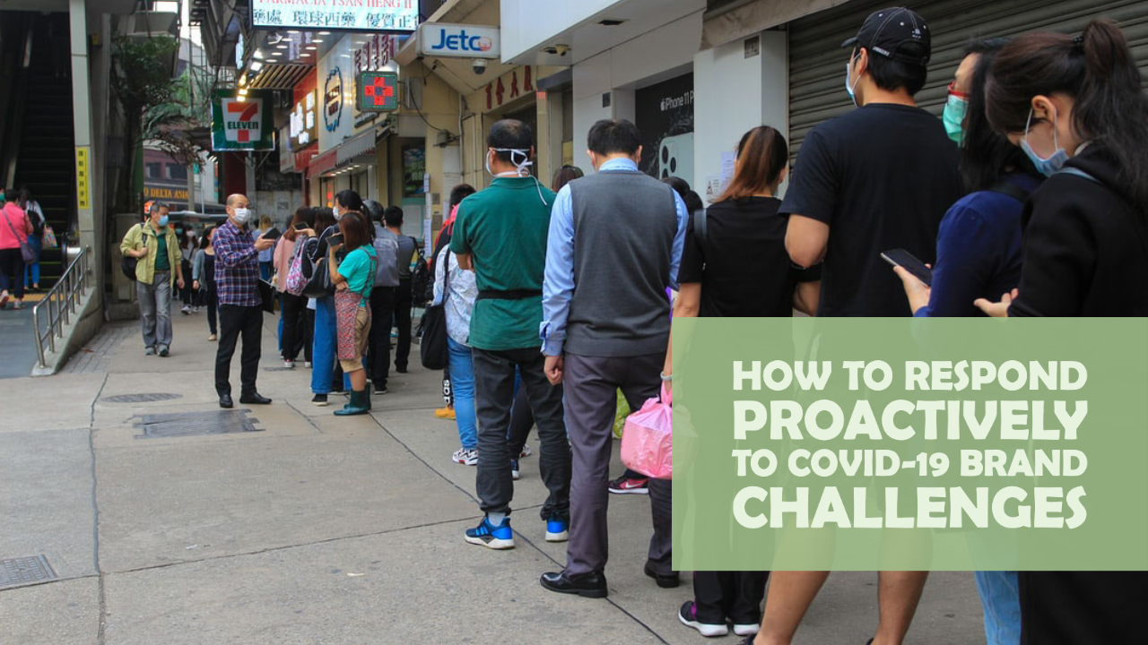 Proactively Conquering COVID-19 Brand Challenges