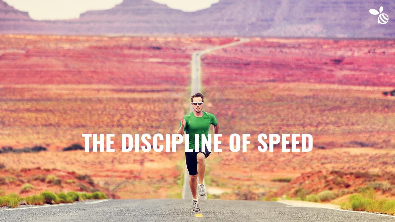 The Discipline of Speed