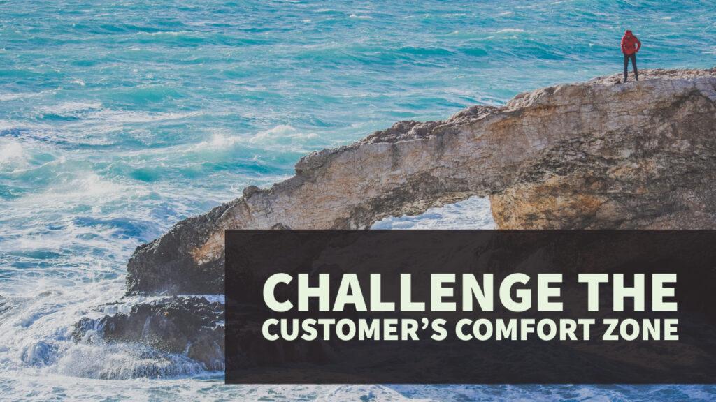 Challenge the Customer's Comfort Zone blog