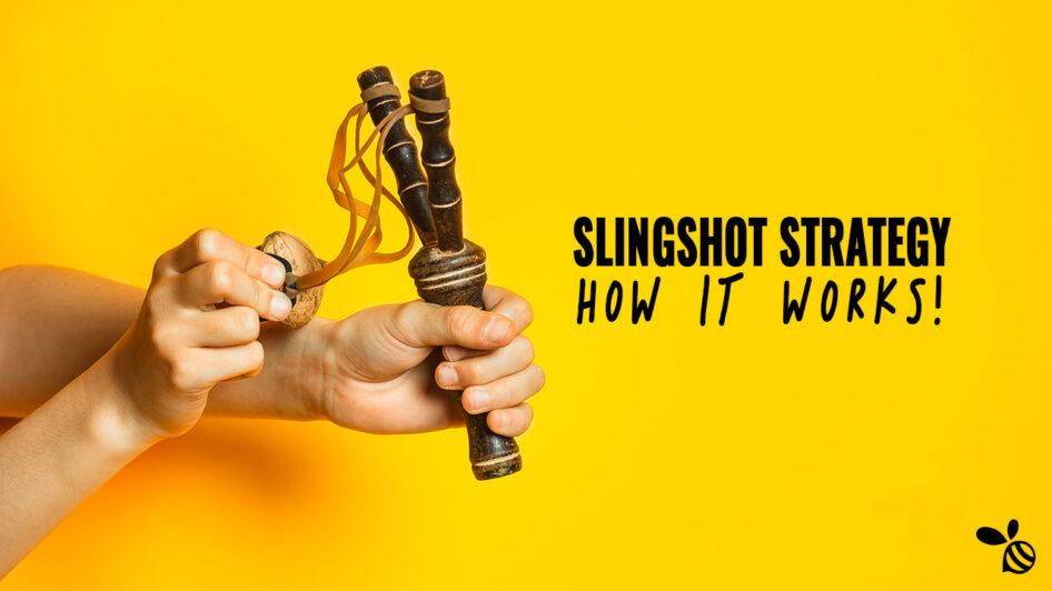 Slingshot Strategy
