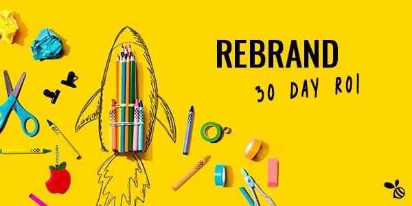Rebrand 30 Day ROI