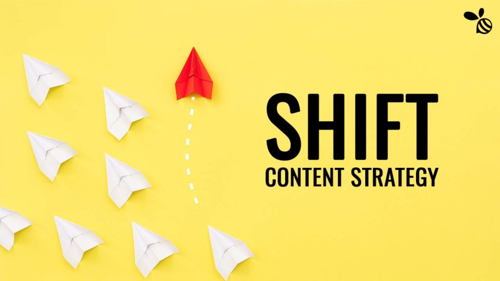 Shift Content Strategy